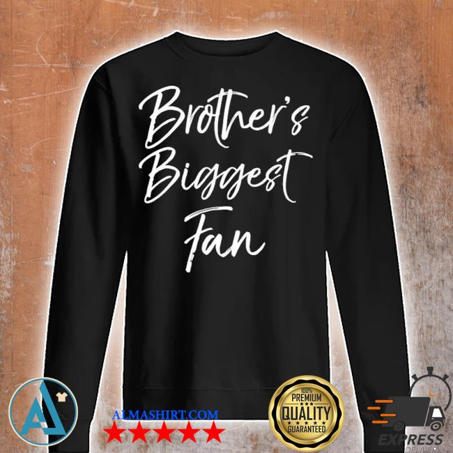 Cute soccer sister gift sibling brothers biggest fan new 2021 s Unisex sweatshirt