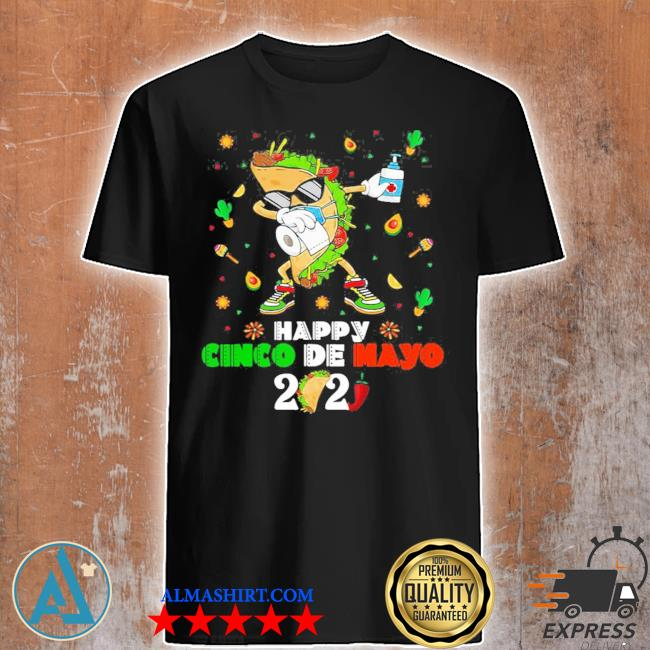 Dabbing Taco Cinco De Mayo 2021 Face Mask Quarantine shirt