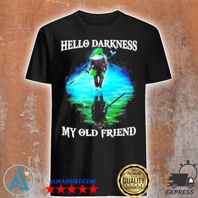 Dark link hello darkness my old friend shirt