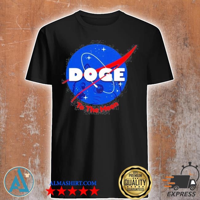 Doge space to the moon dogecoin shirt