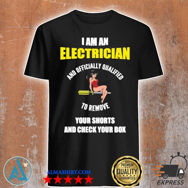 Electrician remove shorts check box engineer gif shirt