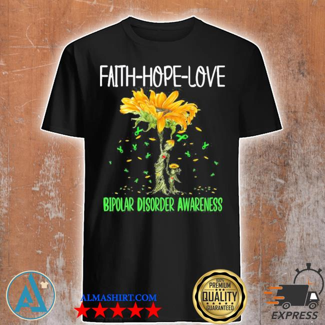 Faith hope love bipolar disorder awareness new 2021 shirt
