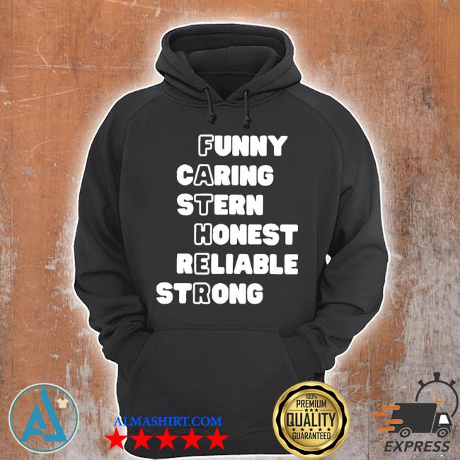 Father funny caring stern honest reliable strong s Unisex Hoodie