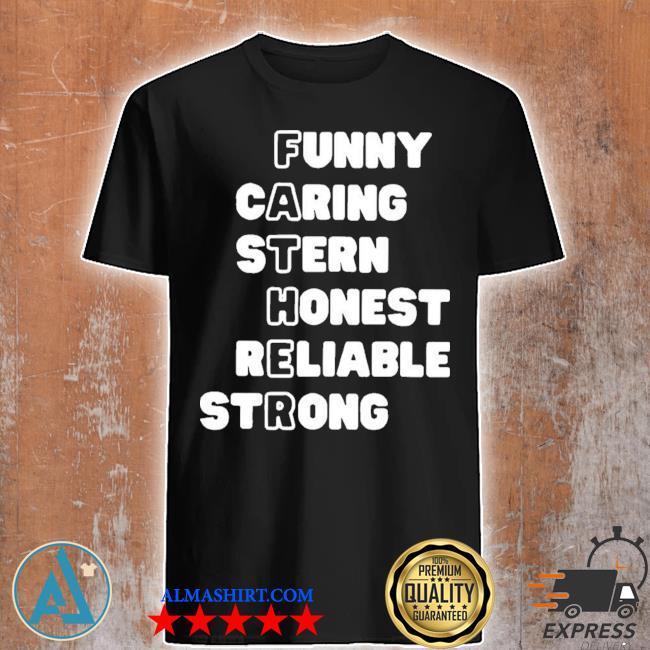 Father funny caring stern honest reliable strong shirt