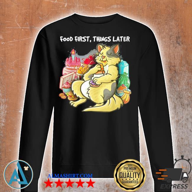 Food first things later foodie nerd geek pizza cat katze new 2021 s Unisex sweatshirt