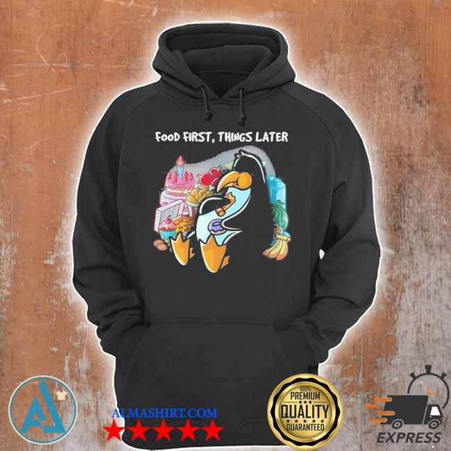 Food first things later foodie nerd geek pizza funny penguin new 2021 s Unisex Hoodie