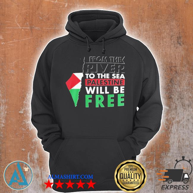 From the river to the sea palestine will be free s Unisex Hoodie