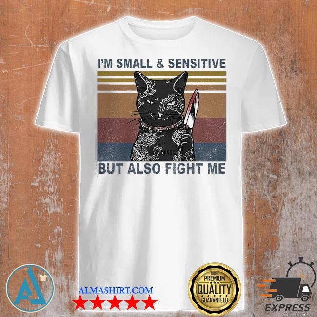 Funny black cat yakuza I'm small and sensitive but also fight me shirt