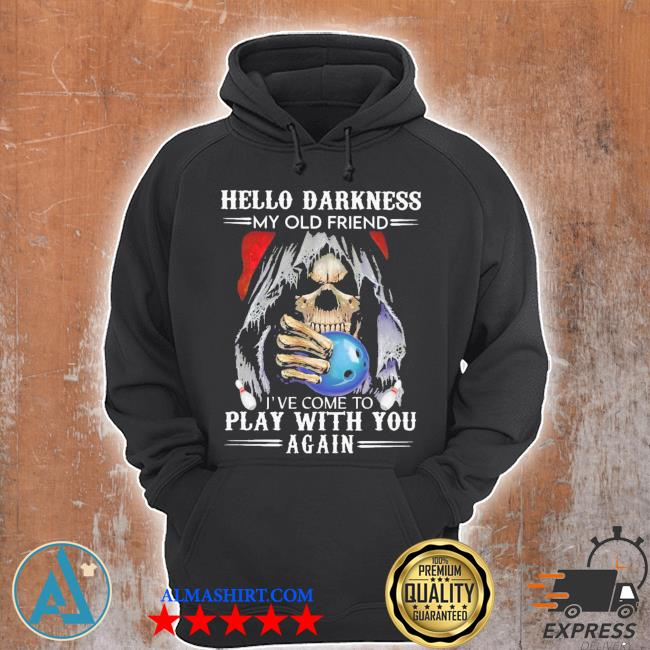 Hello darkness my old friend play with you again s Unisex Hoodie