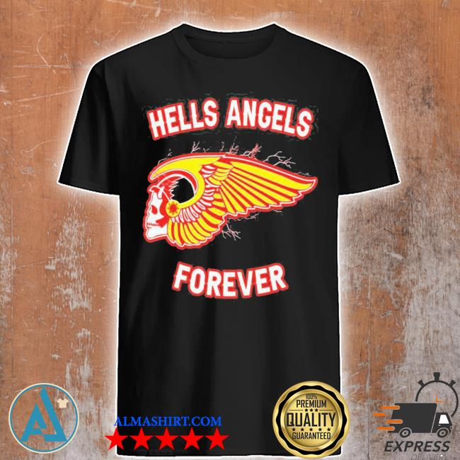 Hells angels forever 2021 shirt