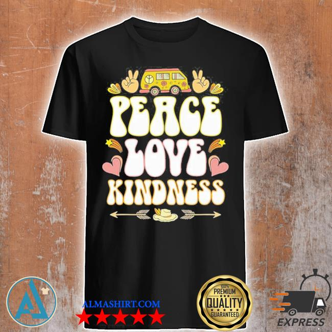 Hippie hippies peace love kindness retro costume hippy gift limited shirt