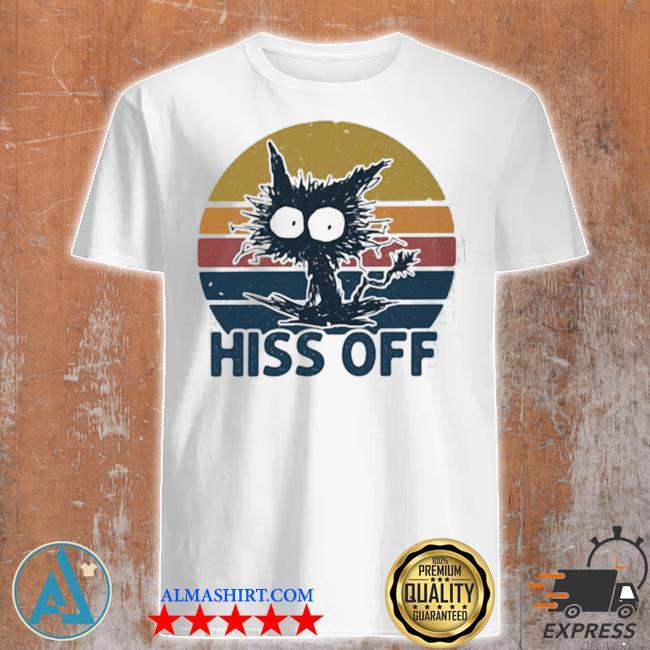 Hiss off cat vintage new 2021 shirt