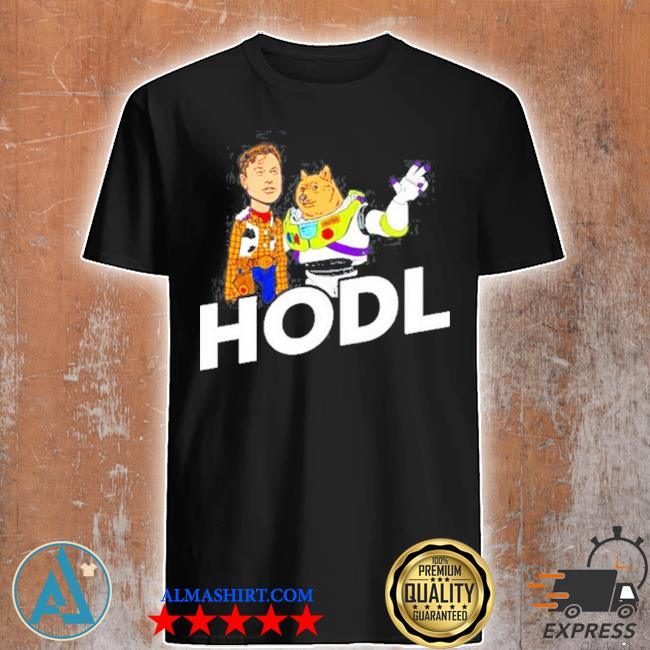 Hodl elon and doge buzz lightyear and woody toy story shirt