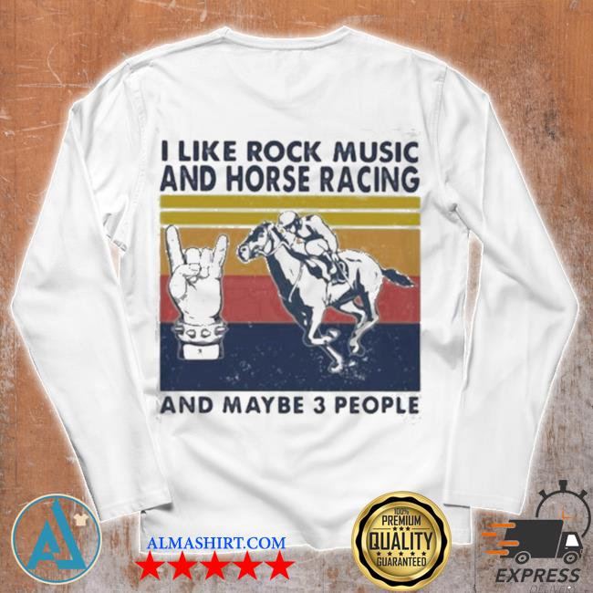 I like rock music and horse racing and maybe 3 people vintage s Unisex longsleeve