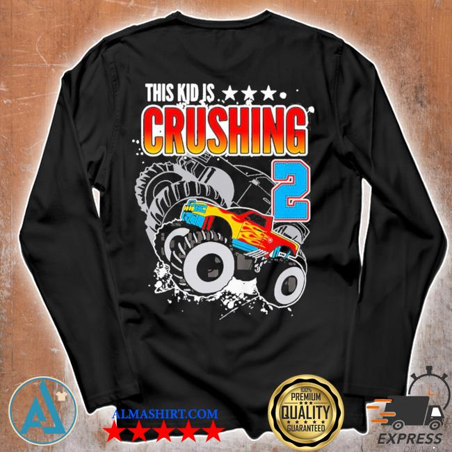 Kinder monster truck birthday this kid's crushing 2 years old new 2021 s Unisex longsleeve