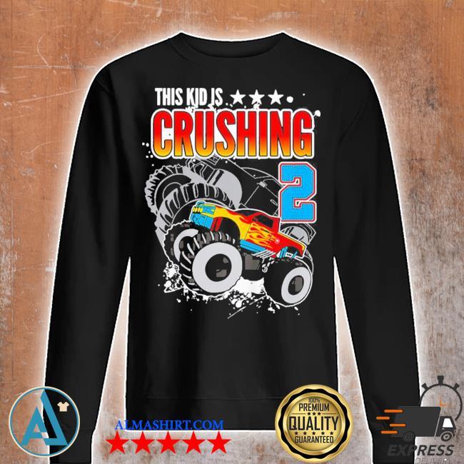 Kinder monster truck birthday this kid's crushing 2 years old new 2021 s Unisex sweatshirt