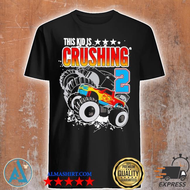 Kinder monster truck birthday this kid's crushing 2 years old new 2021 shirt