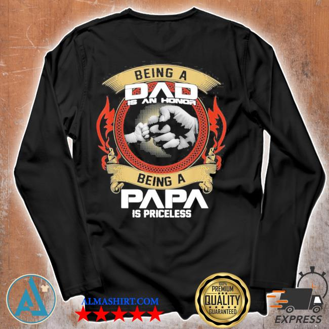 Mens being a dad is an honor being a papa is priceless new 2021 s Unisex longsleeve
