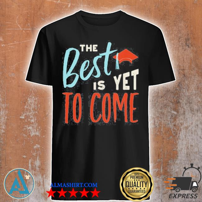 Motivation graduation saying graduate graduation shirt