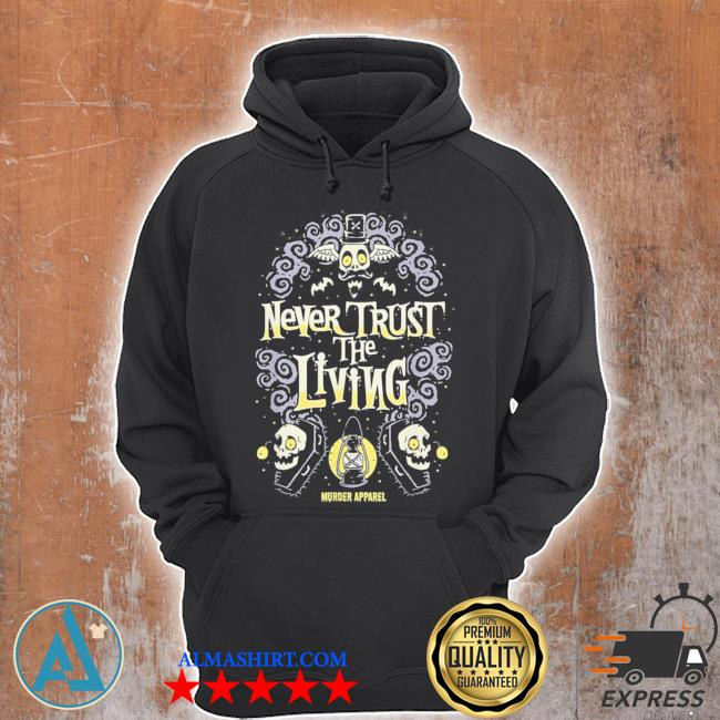 Never trust the living vintage gothic new 2021 s Unisex Hoodie