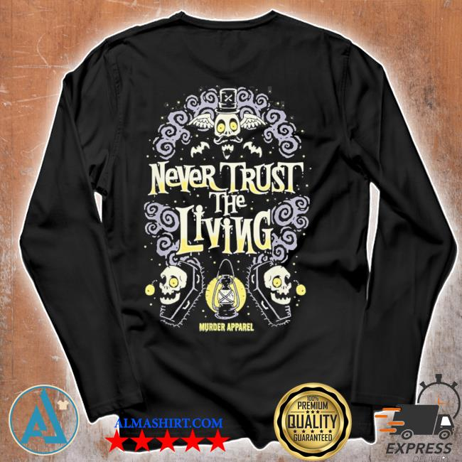 Never trust the living vintage gothic new 2021 s Unisex longsleeve