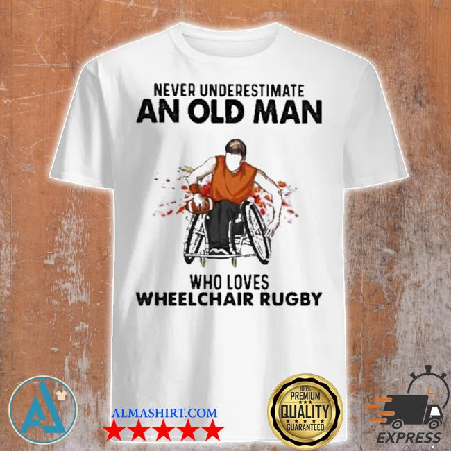 Never underestimate an old man who loves wheelchair rugby watercolor new 2021 shirt