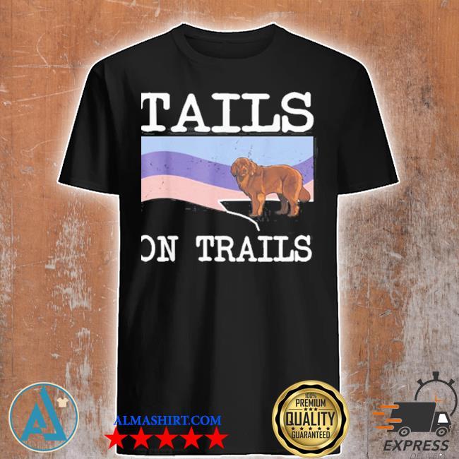 Newfoundland tails on trails dog hiking shirt