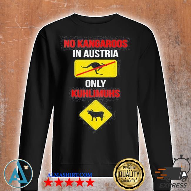 No kangaroos only kuhlimuhs in Austria and s Unisex sweatshirt