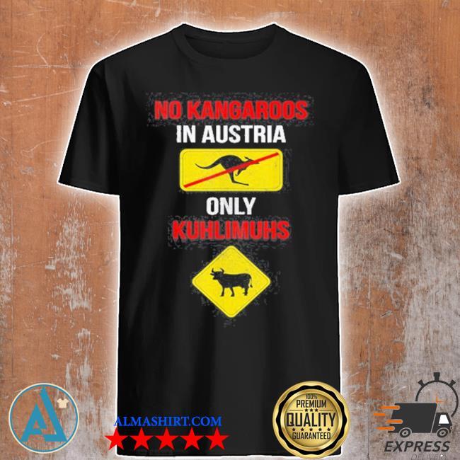 No kangaroos only kuhlimuhs in Austria and shirt