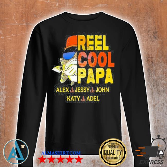 Reel cool papa alex jessy john katy adel s Unisex sweatshirt