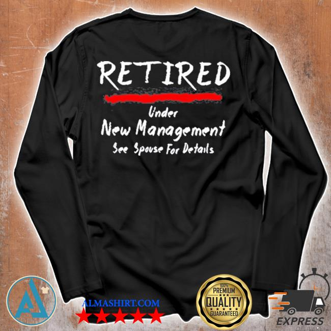 Retired under see spouse for details new management s Unisex longsleeve