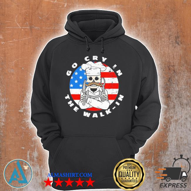 Retro chef line cook meme go cry in the walk in us flag new 2021 s Unisex Hoodie