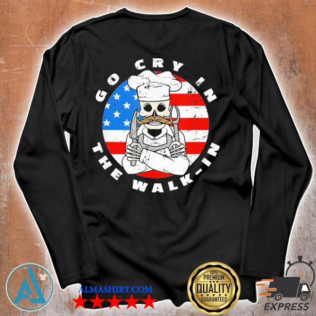 Retro chef line cook meme go cry in the walk in us flag new 2021 s Unisex longsleeve