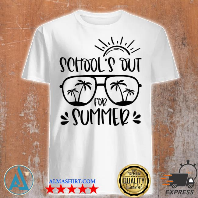 School's out for summer teacher last day of school teacher off duty shirt