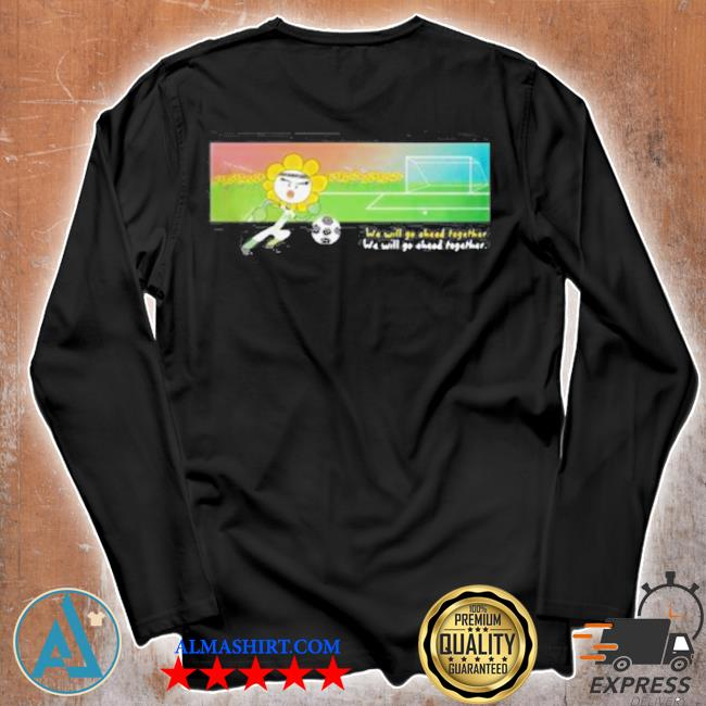 Soccer we will go ahead together s Unisex longsleeve