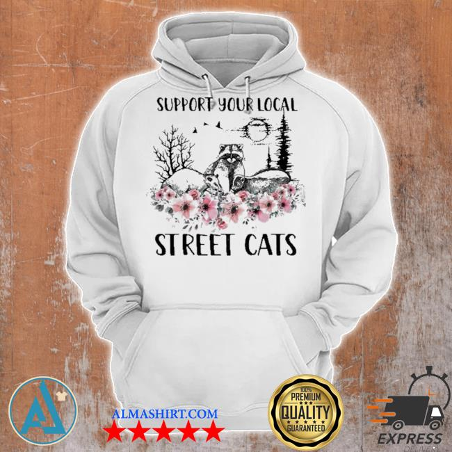 Support your local street cats and raccoon s Unisex Hoodie