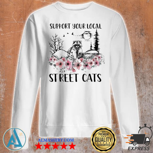 Support your local street cats and raccoon s Unisex sweatshirt