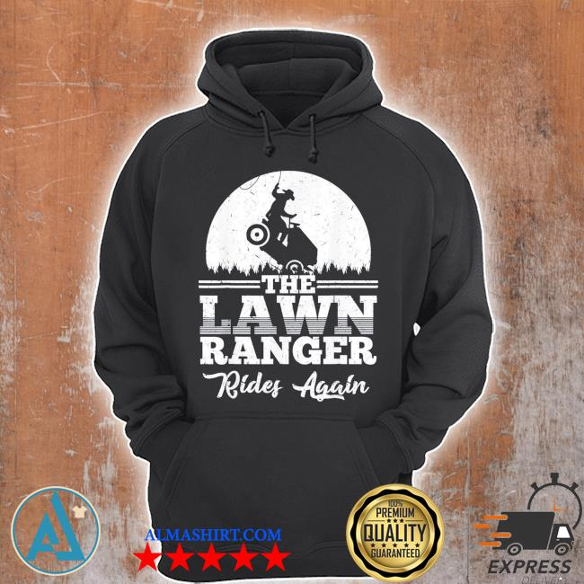 The lawn ranger rides again gift s Unisex Hoodie