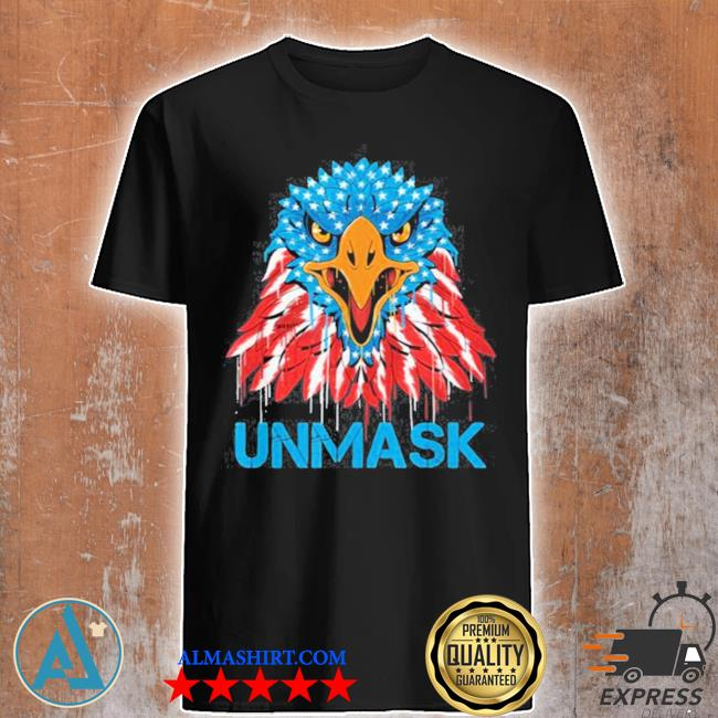 Unmask usa 4th of july eagle American no more mask 4 of july shirt
