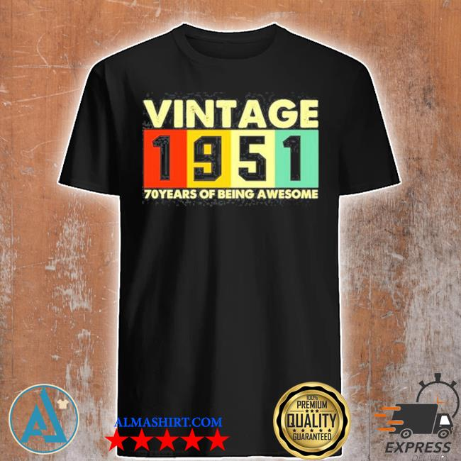 Vintage 1951 retro 70 years of being awesome shirt