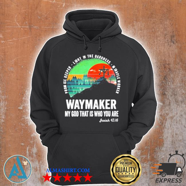 Waymaker miracle worker promise keeper Jesus christ s Unisex Hoodie