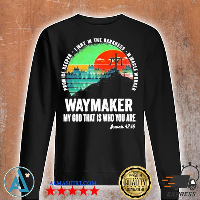 Waymaker miracle worker promise keeper Jesus christ s Unisex sweatshirt