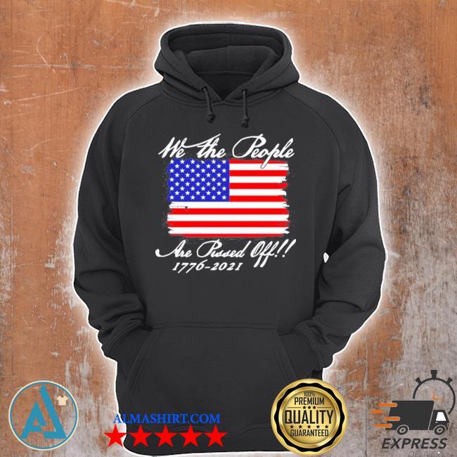 We the people are pissed off America flag 1776 2021 politics s Unisex Hoodie