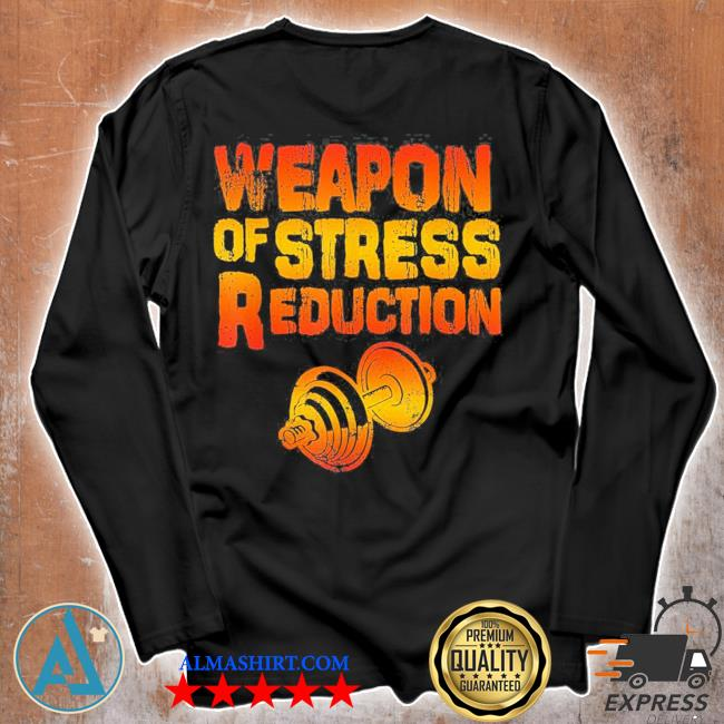 Weapons of stress reduction lifting weights new 2021 s Unisex longsleeve