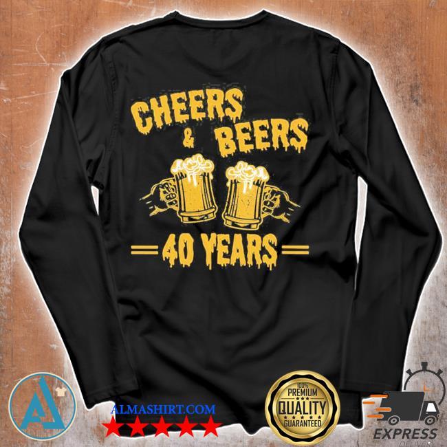 Womens cheers and beers to celebrate 40 years birthday job marriage new 2021 s Unisex longsleeve