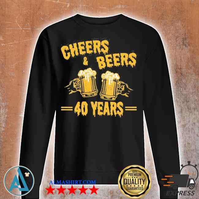 Womens cheers and beers to celebrate 40 years birthday job marriage new 2021 s Unisex sweatshirt