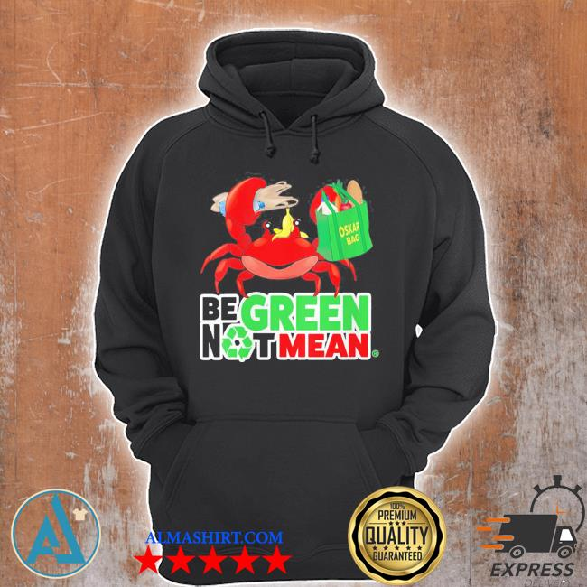 Womens oskar be green not mean new 2021 s Unisex Hoodie