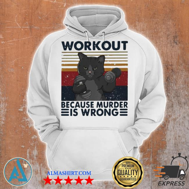 Workout because murder is wrong cat vintage hot s Unisex Hoodie