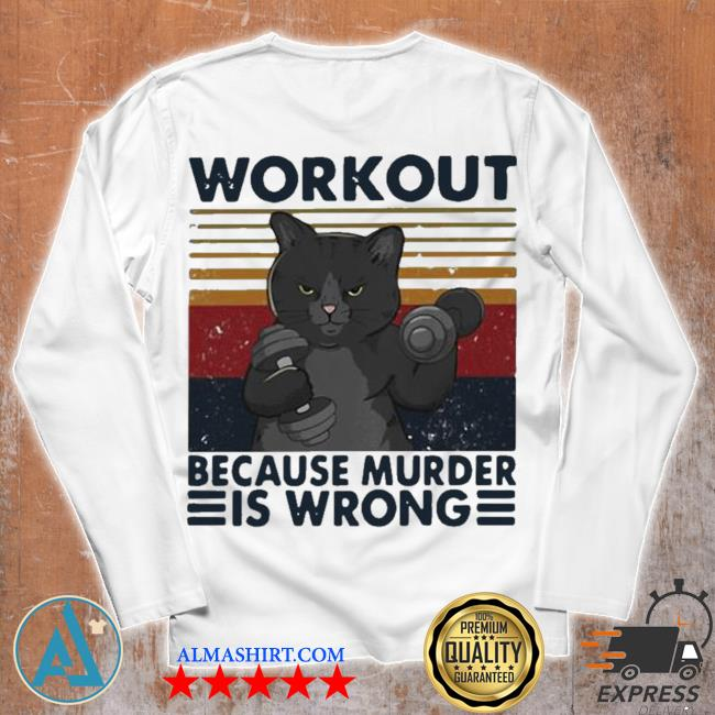 Workout because murder is wrong cat vintage hot s Unisex longsleeve