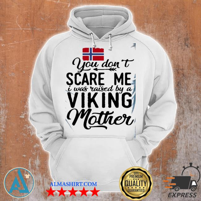 You do not scare me viking mother s Unisex Hoodie